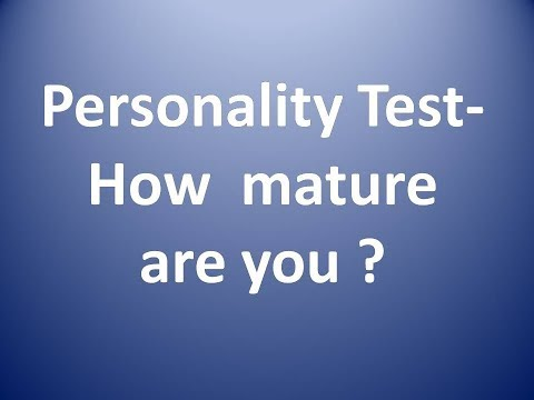 Personality Test - How Mature You Are ?