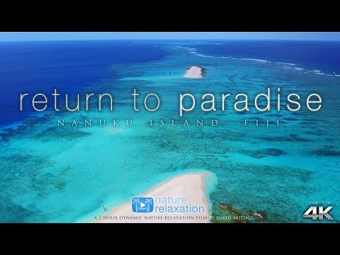 """FIJI ISLANDS in 4K: """"Return to Paradise"""" (+ Music) 2HR Nature Relaxation™ Ambient Film"""