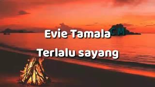 Evie Tamala - Terlalu sayang