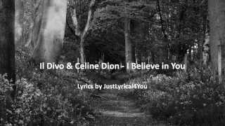 Il Divo & Celine Dion - I Believe in You (Lyrics) by JustLyrical4You