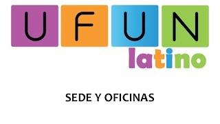 Ufun Latino - Ufun en Español - Sede y Oficinas de Ufun