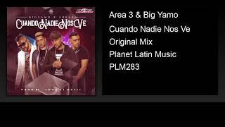 Area 3 Big Yamo Cuando Nadie Nos Ve Original Mix.mp3