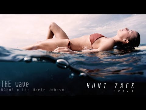 R3HAB x Lia Marie Johnson - The Wave (hunt zack remix) || chill house