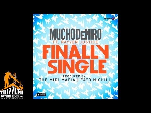 Mucho DeNiro ft. Rayven Justice - Finally Single [Prod. Midi Mafia, Fayo N Chill] [Thizzler.com]