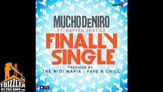 Mucho DeNiro ft. Rayven Justice - Finally Single [Prod. Midi Mafia, Fayo N Chill] [Thizzler.com] Mp3