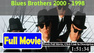 Blues Brothers 2000 (1998) Full*Movie