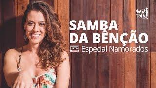 Baixar Samba da Bênção  - Vinicius de Moraes (Especial Namorados) Nossa Toca