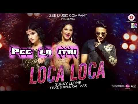 Loca Loca Lyrics | Sunny Leone, Raftaar &...