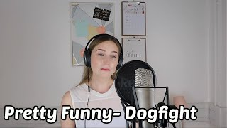 PRETTY FUNNY | DOGFIGHT THE MUSICAL COVER | Georgie Ashford