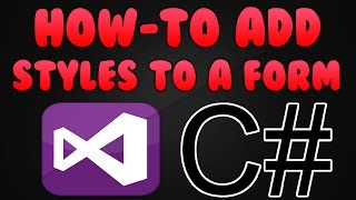 How to Add Styles to Your Form in C# - SIMPLE