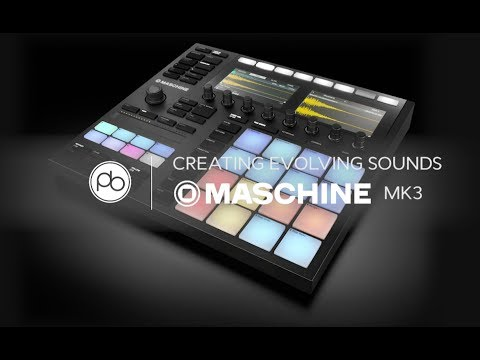 Creating Evolving Sounds and Effects using Maschine MK3