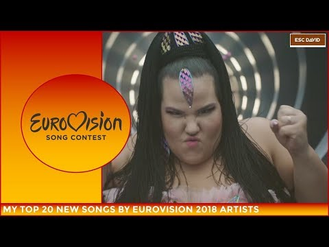 My Top 20 New Songs By Eurovision 2018 Artists