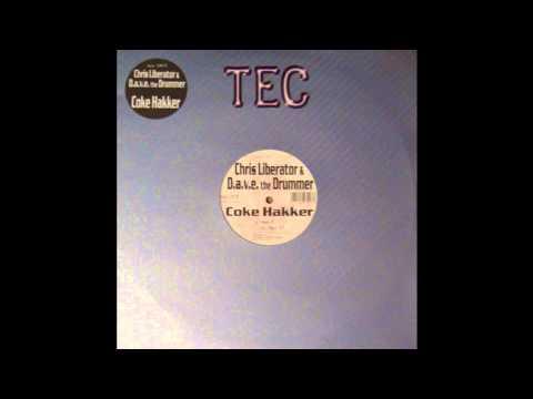 Chris Liberator & D.A.V.E The Drummer - Coke Hakker (Part 1) (Techno 1997)
