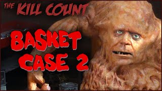 Basket Case 2 (1990) KILL COUNT