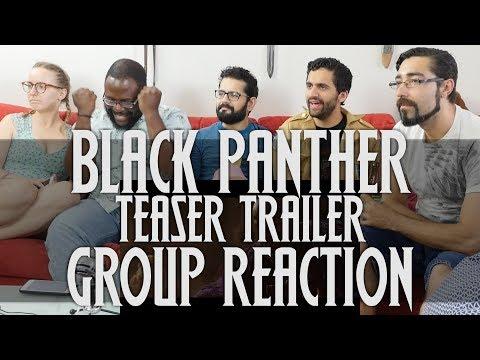 Black Panther - Teaser Trailer - Group Reaction!
