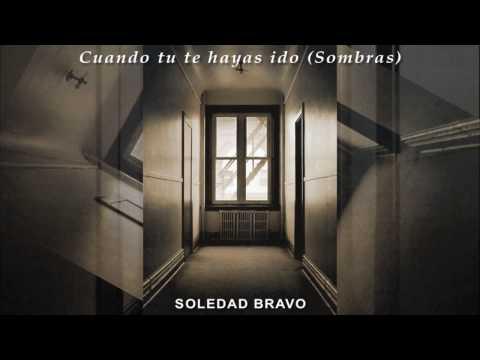 """Soledad Bravo - """"Cuando Tu Te Hayas Ido (Sombras)"""""""