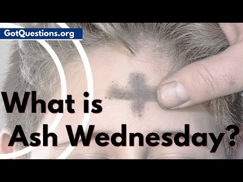 What is Ash Wednesday? | GotQuestions org