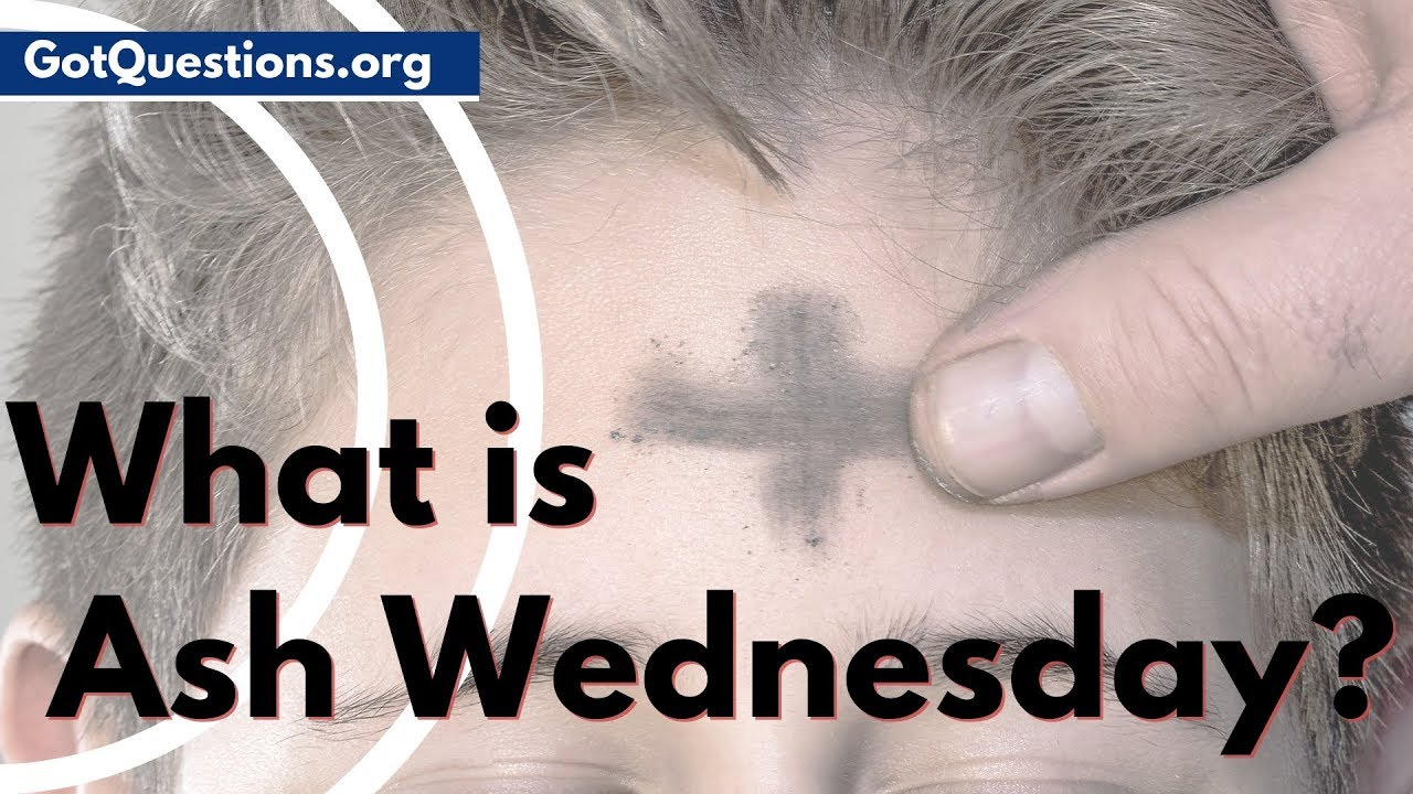What is Ash Wednesday? - Lent & Fasting