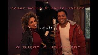 O Mundo é Um Moinho - César Melo e Karla Nasser