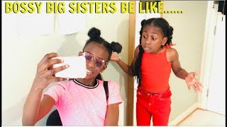 BOSSY BIG SISTERS BE LIKE.....(FUNNY KIDS SKIT!!)