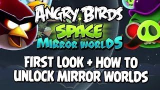 Angry Birds Space How to Unlock Mirror Worlds and First Look