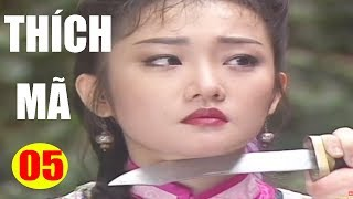 Thích Mã - Tập 5   Phim Bộ Kiếm Hiệp Trung Quốc Hay Nhất - Thuyết Minh