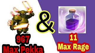 967 Maxed Pekka and 11 Maxed Rage spell-Clash of Clans