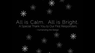 All is calm: A Merry Christmas to Our First Responders
