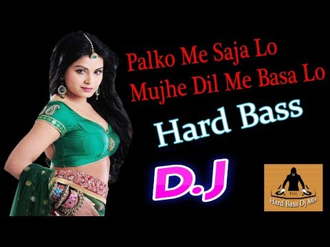 Palko Me Saja Lo Mujhe Dil Me Basa Lo Dj Song | Hard Love Mix Dj | Hindi Old Song Dj Remix 2019