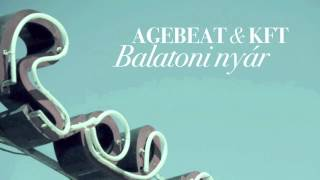 Agebeat & KFT - Balatoni Nyár (Radio Edit)