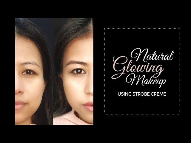 How to achieve natural glowing skin I Using Strobe Creme I Nupur Gupta Academy
