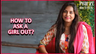 How to ask a girl out?   Love and Relationship   Pyar Ke Side Effects by Pyar.com