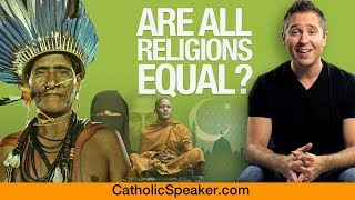 Are All Religions Equal (Responding To Amazon Synod: Catholic Salvation)
