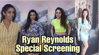 Netflix - Ryan Reynolds Special Screening | Urvashi Rautela, Amruta Khanvilkar, Mugdha Godse