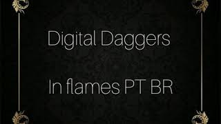 Digital Daggers In Flames PT BR
