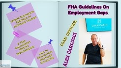 FHA Guidelines On Employment Gaps And Job Seasoning Requirements