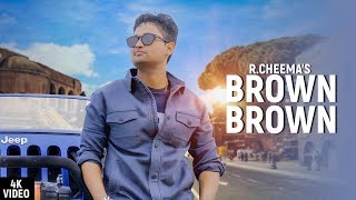 Brown Brown by R Cheema | Fresh Media Records