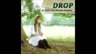Download dj TAKA feat. Kanako Hoshino - DROP 中文字幕(Chinese Translation) Mp3