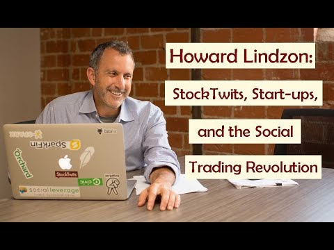 Howard Lindzon: StockTwits, Start-ups, and the Social Trading Revolution
