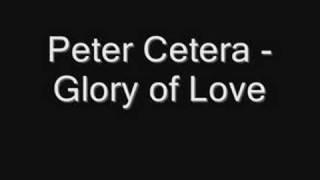 Peter Cetera - Glory of Love [HQ]