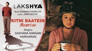 Kitni Baatein - Reprise Best Audio Song - Lakshya Hrithik Roshan Preity Zinta Hariharan