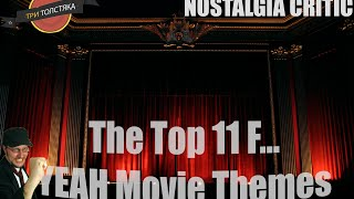 Nostalgia Critic - The Top 11 F... YEAH Movie Themes (rus vo)