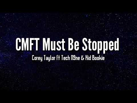 Corey Taylor - CMFT Must Be Stopped (lyrics) ft. Tech N9ine & Kid Bookie