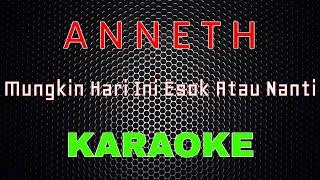 Anneth - Mungkin Hari Ini Esok Atau Nanti [Karaoke] | LMusical