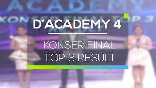 Highlight D'Academy 4 - Konser Final Top 3 Result