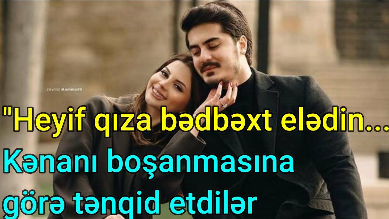 """""""Heyif qıza bədbəxt elədin..."""" - Kənanı boşanmasına görə tənqid etdilər"""