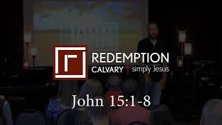 John 15:1-8 - Redemption Calvary
