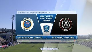 MultiChoice Diski Shield | 3rd Place play-off | SuperSport United vs Orlando Pirates