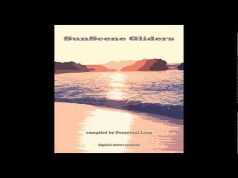 SunScene Gliders (Compiled By Perpetual Loop) - Full Mix