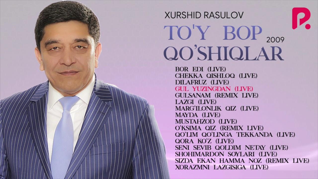 Xurshid Rasulov - To'y bop qo'shiqlar to'plami 2009